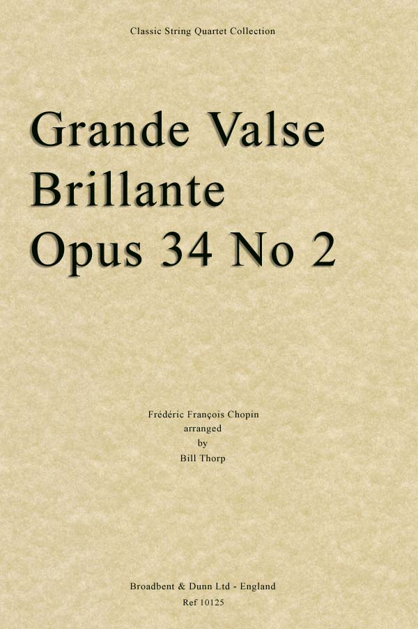 Chopin Grande Valse Brillante Opus 34 No 2 String Quartet Score Broadbent Dunn Ltd Sheet Music Web Store