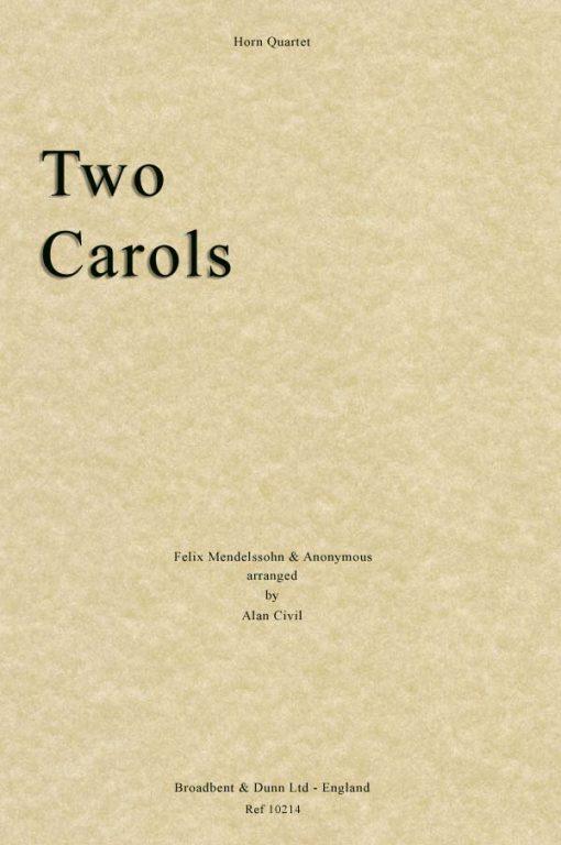 Mendelssohn & Anonymous - Two Carols (Horn Quartet)