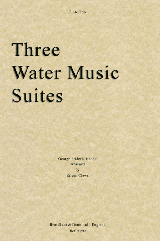 Handel - Three Water Music Suites (Flute Trio)