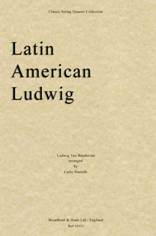 Beethoven - Latin American Ludwig (String Quartet Score)