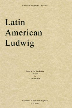 Beethoven - Latin American Ludwig (String Quartet Parts)