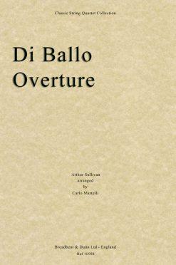 Sullivan - Di Ballo Overture (String Quartet Score)