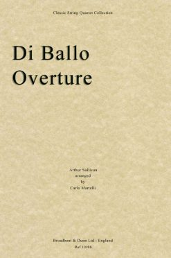 Sullivan - Di Ballo Overture (String Quartet Parts)