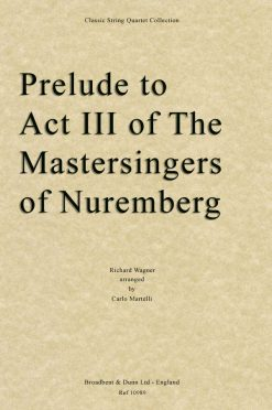 Wagner - Prelude to Act III of The Mastersingers of Nuremberg (String Quartet Parts)