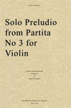 Bach - Solo Preludio from Partita No. 3 for Violin (Solo Trombone)