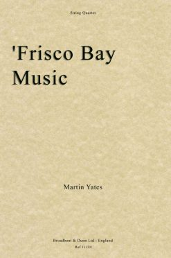 Martin Yates - 'Frisco Bay Music (String Quartet)