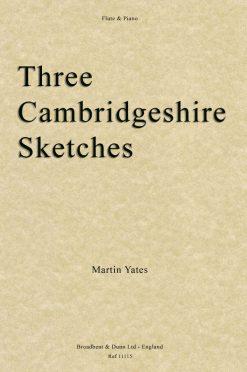 Martin Yates - Three Cambridgeshire Sketches (Flute & Piano)