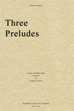 Bach - Three Preludes (Clarinet Quartet)