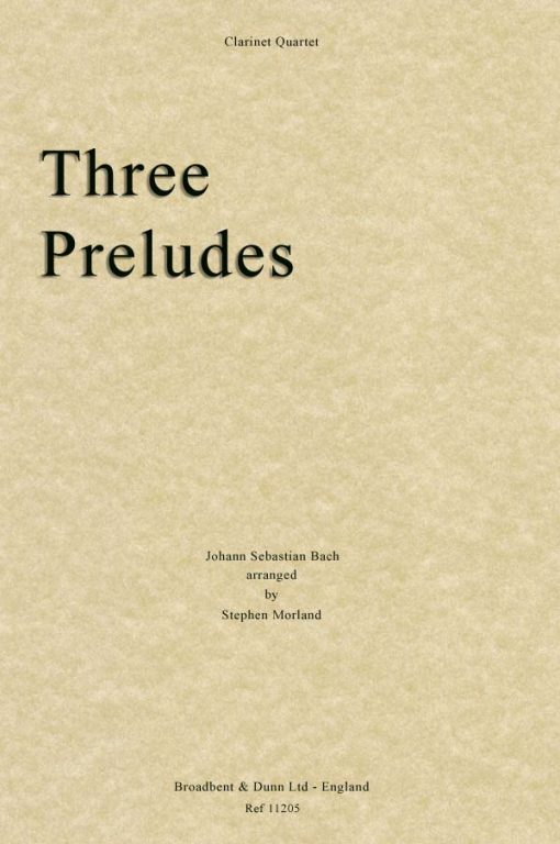 Bach - Three Preludes (Clarinet Quartet)