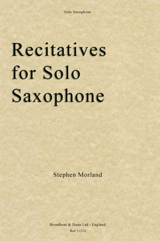 Stephen Morland - Recitatives for Solo Saxophone