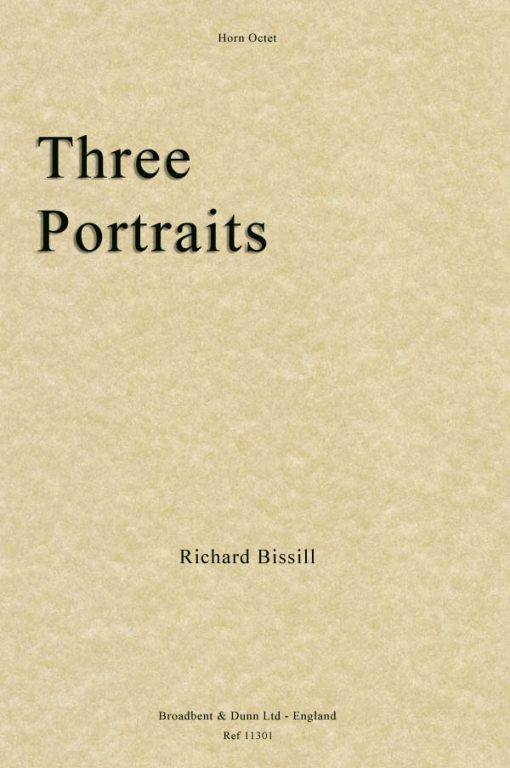 Richard Bissill - Three Portraits (Horn Octet)