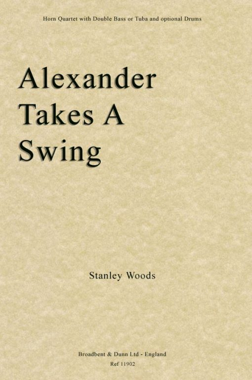 Stanley Woods - Alexander Takes A Swing (Horn Quartet with Double Bass or Tuba and optional Drums)