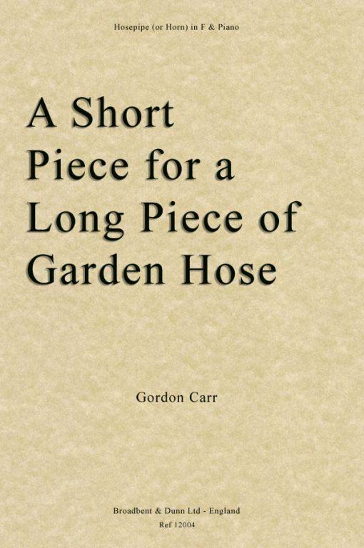 Gordon Carr - A Short Piece for A Long Piece of Garden Hose (Hosepipe or Horn in F)