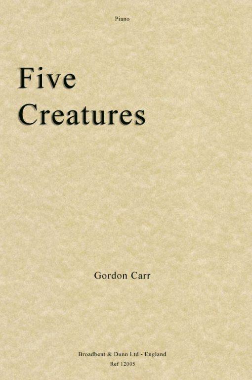 Gordon Carr - Five Creatures (Piano)