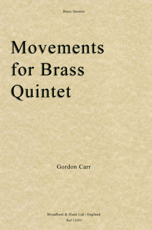 Gordon Carr - Movements for Brass Quintet