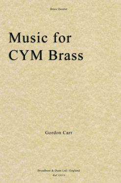 Gordon Carr - Music for CYM Brass (Brass Quintet)