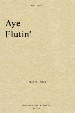 Terence Johns - Aye Flutin' (Flute Quartet)