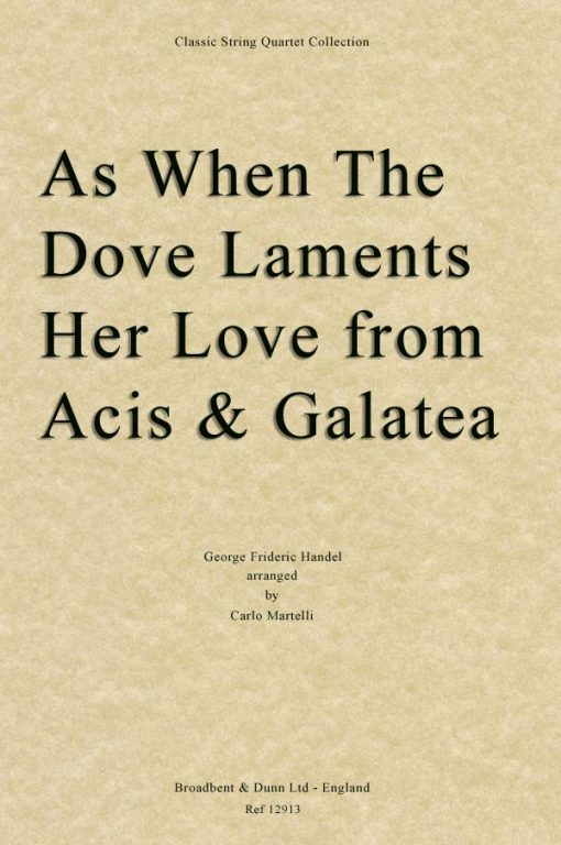 Handel - As When The Dove Laments Her Love from Acis and Galatea (String Quartet Score)