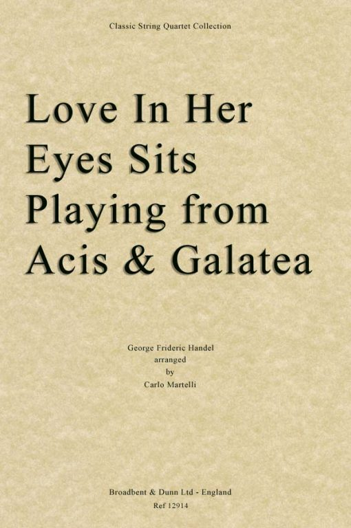 Handel - Love In Her Eyes Sits Playing from Acis and Galatea (String Quartet Score)