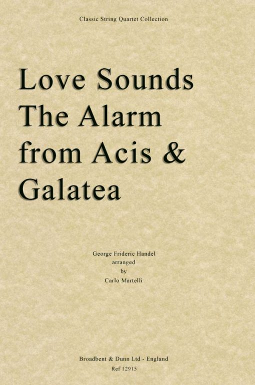 Handel - Love Sounds The Alarm from Acis and Galatea (String Quartet Parts)