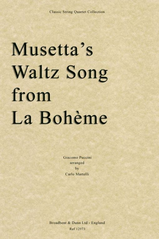 Puccini - Musetta's Waltz Song from La Bohème (String Quartet Parts)
