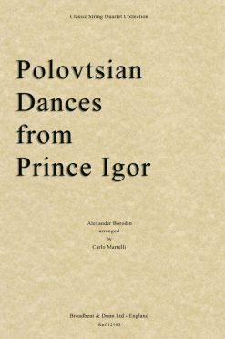 Borodin - Polovtsian Dances from Prince Igor (String Quartet Parts)