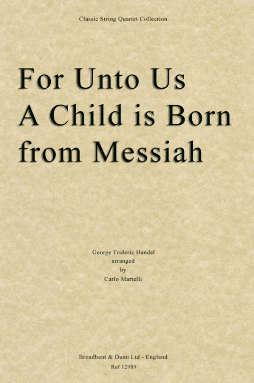 Handel - For Unto Us A Child Is Born from Messiah (String Quartet Score)