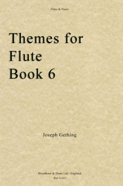 Joseph Gething - Themes For Flute Book 6 (Flute & Piano)