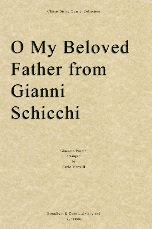 Puccini - O My Beloved Father from Gianni Schicchi (String Quartet Parts)