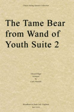 Elgar - The Tame Bear from Wand of Youth Suite No. 2 (String Quartet Parts)