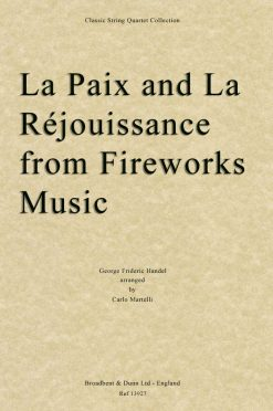 Handel - La Paix and La Réjouissance from Music for the Royal Fireworks (String Quartet Score)