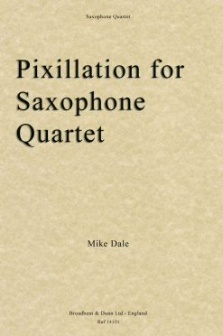 Mike Dale - Pixillation (Saxophone Quartet)