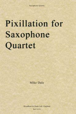 Mike Dale - Pixillation (Saxophone Quartet)